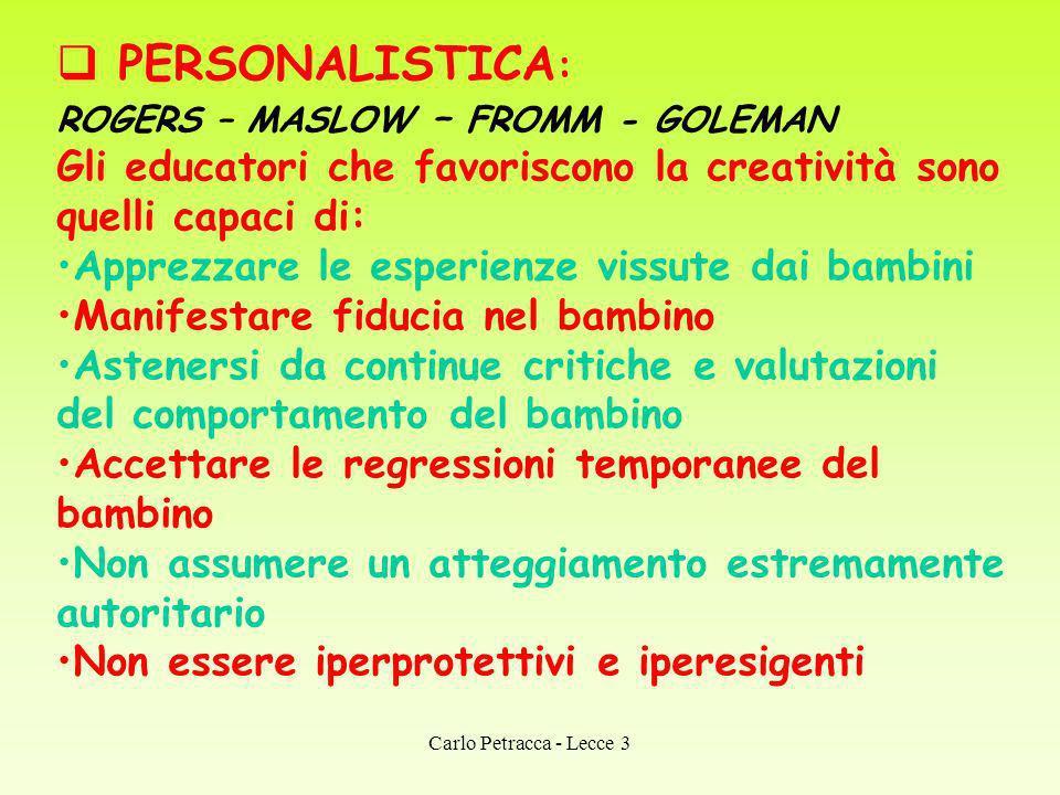 PERSONALISTICA: ROGERS – MASLOW – FROMM - GOLEMAN. Gli educatori che favoriscono la creatività sono quelli capaci di: