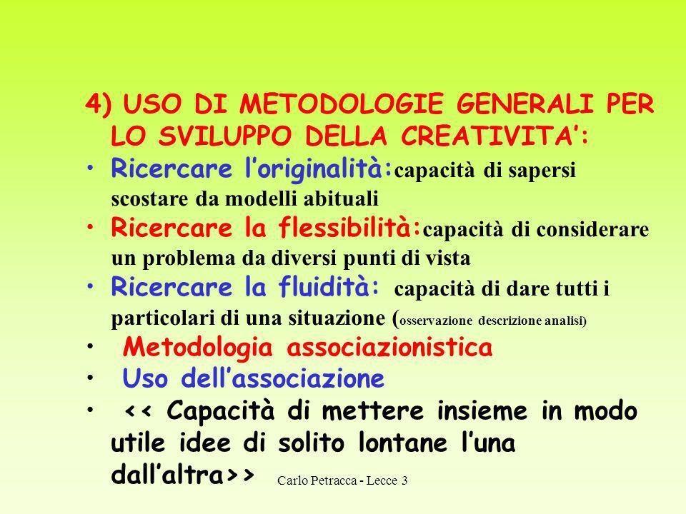4) USO DI METODOLOGIE GENERALI PER LO SVILUPPO DELLA CREATIVITA':