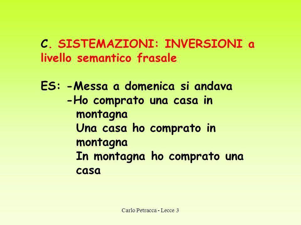 C. SISTEMAZIONI: INVERSIONI a livello semantico frasale