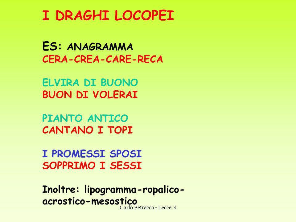 I DRAGHI LOCOPEI ES: ANAGRAMMA CERA-CREA-CARE-RECA ELVIRA DI BUONO
