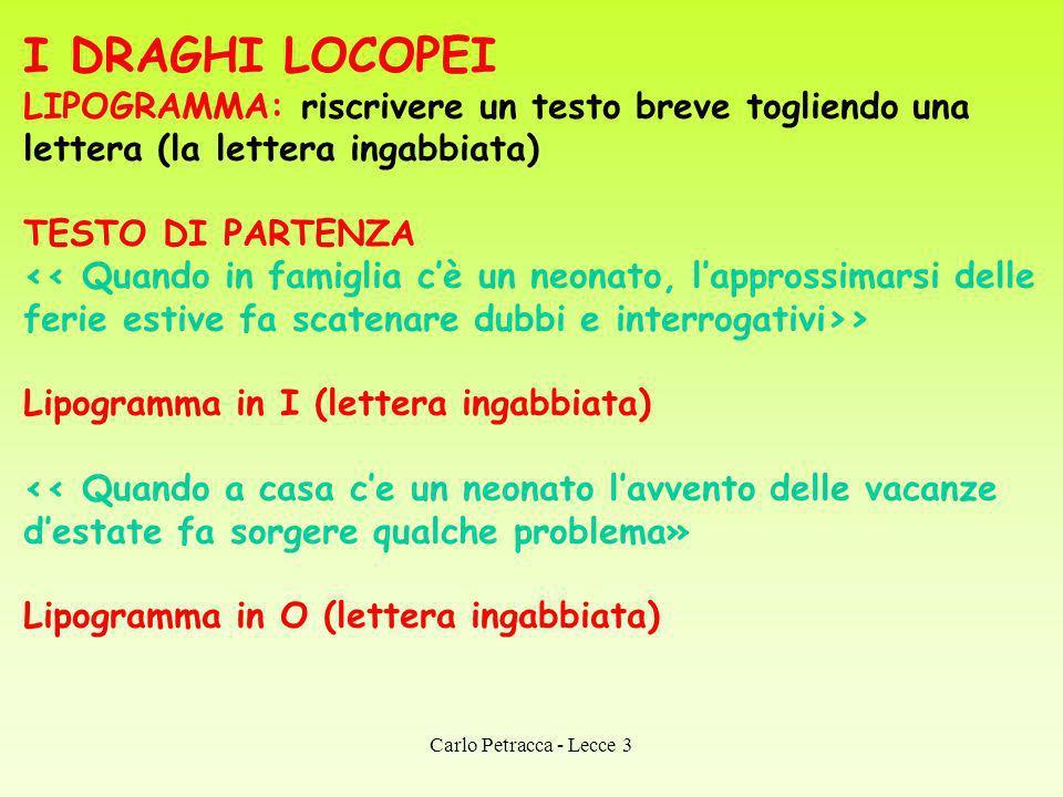 I DRAGHI LOCOPEI LIPOGRAMMA: riscrivere un testo breve togliendo una lettera (la lettera ingabbiata)