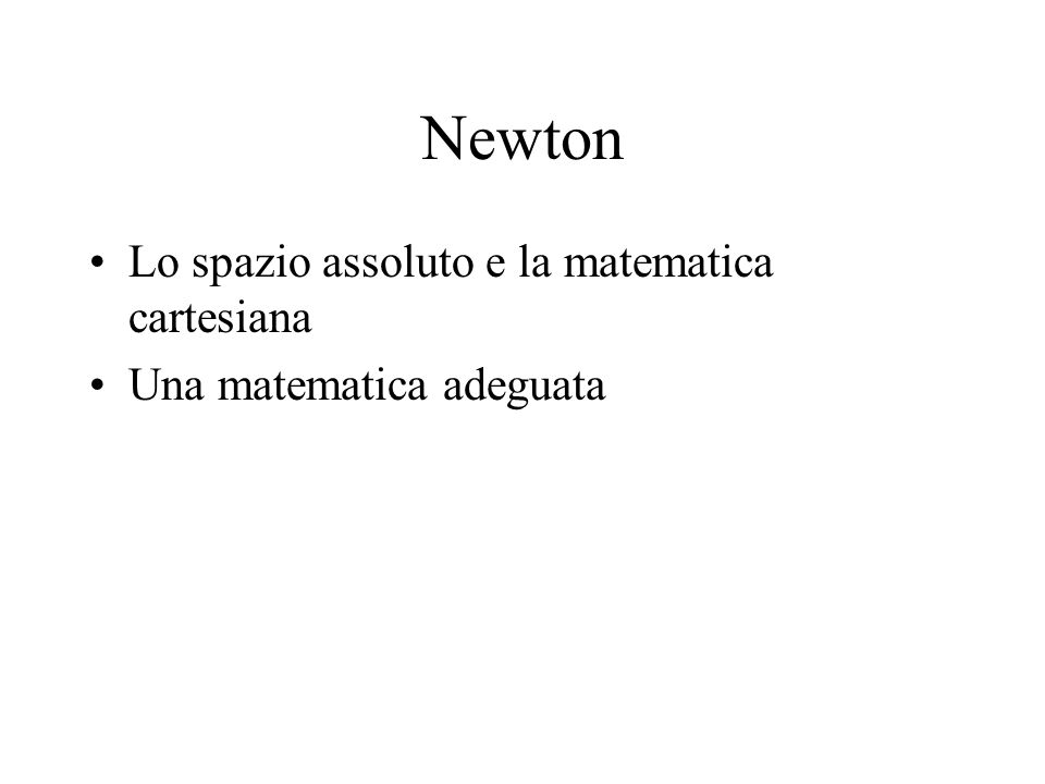 Newton Lo spazio assoluto e la matematica cartesiana