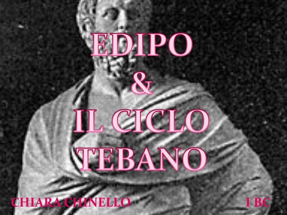EDIPO & IL CICLO TEBANO CHIARA CHINELLO I BC
