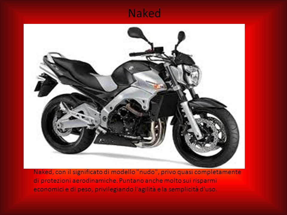 MOTOCICLETTE AD USO STRADALE Naked