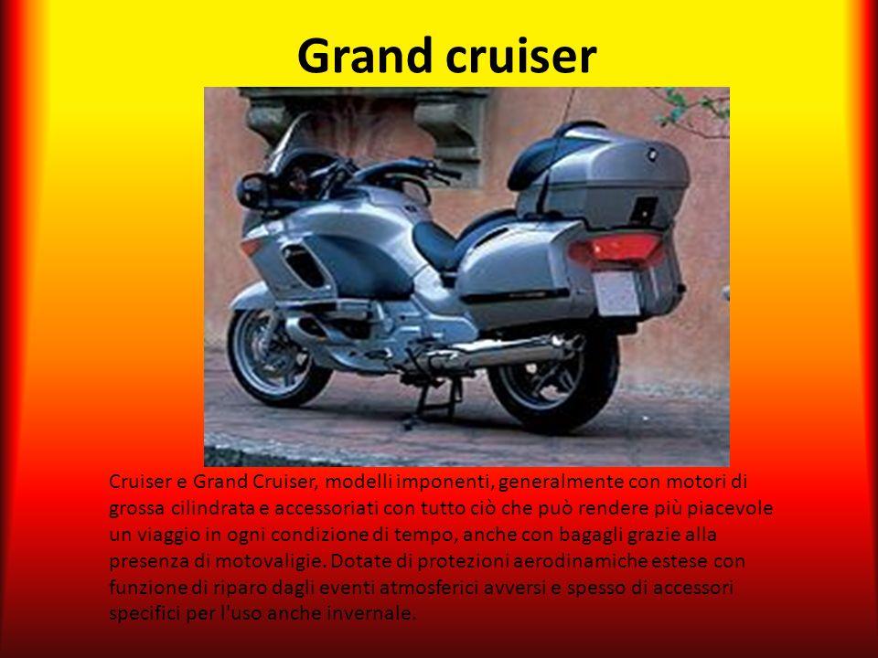 Grand cruiser
