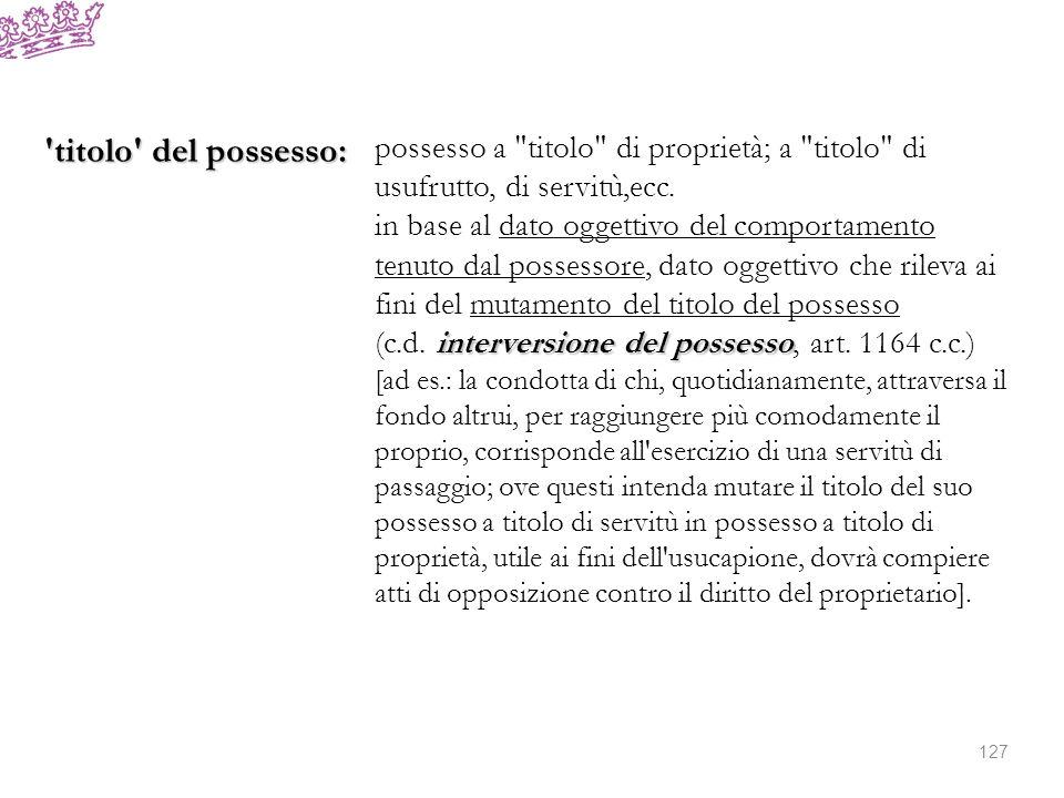 titolo del possesso: possesso a titolo di proprietà; a titolo di usufrutto, di servitù,ecc.