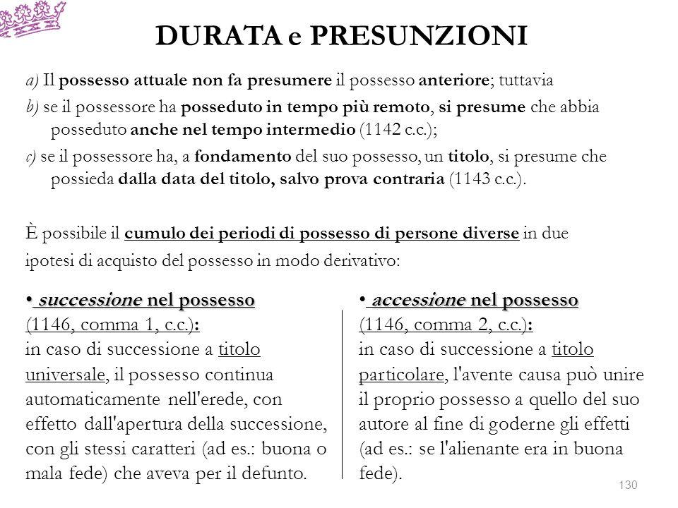 DURATA e PRESUNZIONI successione nel possesso (1146, comma 1, c.c.):