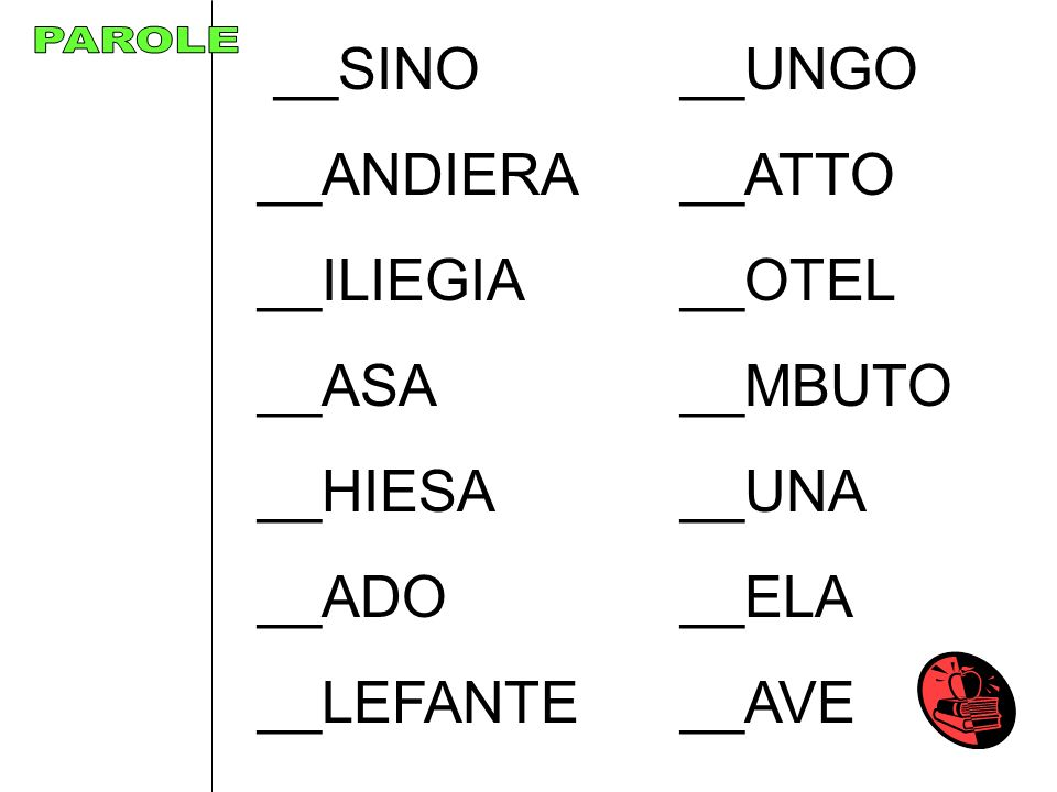 __SINO __UNGO __ANDIERA __ATTO __ILIEGIA __OTEL __ASA __MBUTO