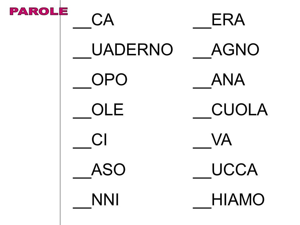__CA __ERA __UADERNO __AGNO __OPO __ANA __OLE __CUOLA __CI __VA