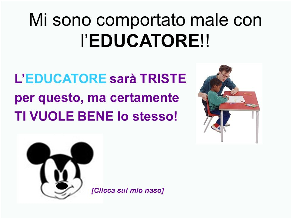 Mi sono comportato male con l'EDUCATORE!!
