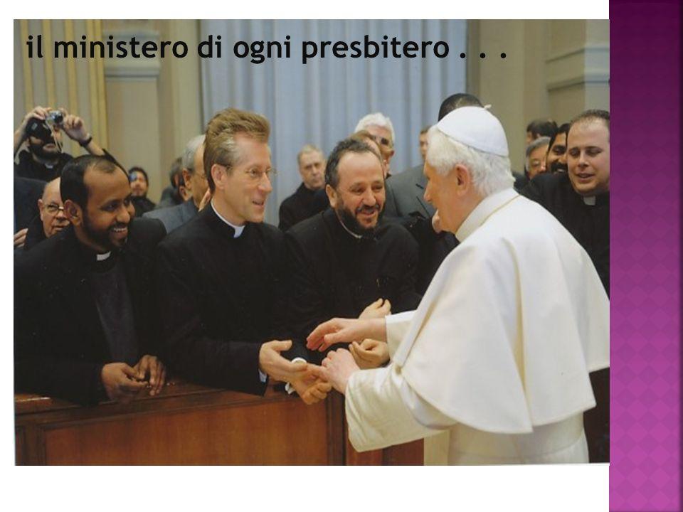il ministero di ogni presbitero . . .