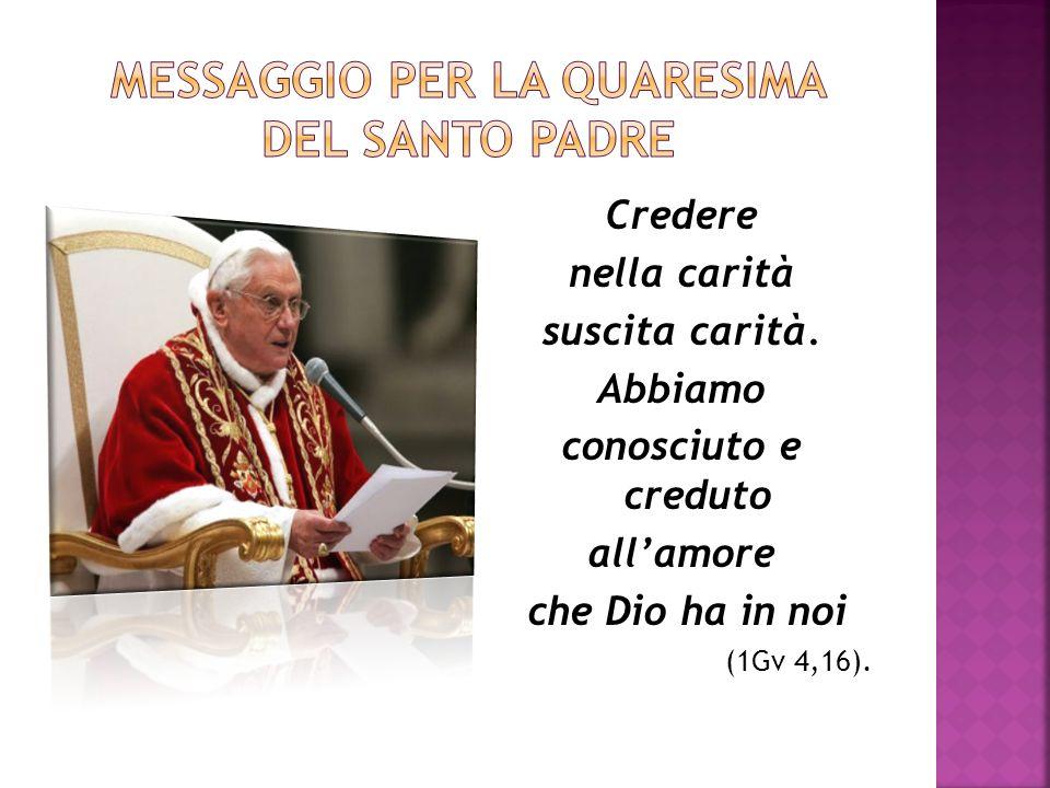 Messaggio per la quaresima del santo padre