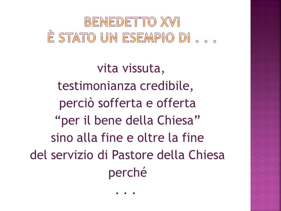 Benedetto XVI è stato un esempio di . . .