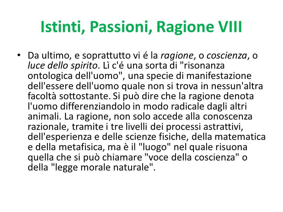 Istinti, Passioni, Ragione VIII