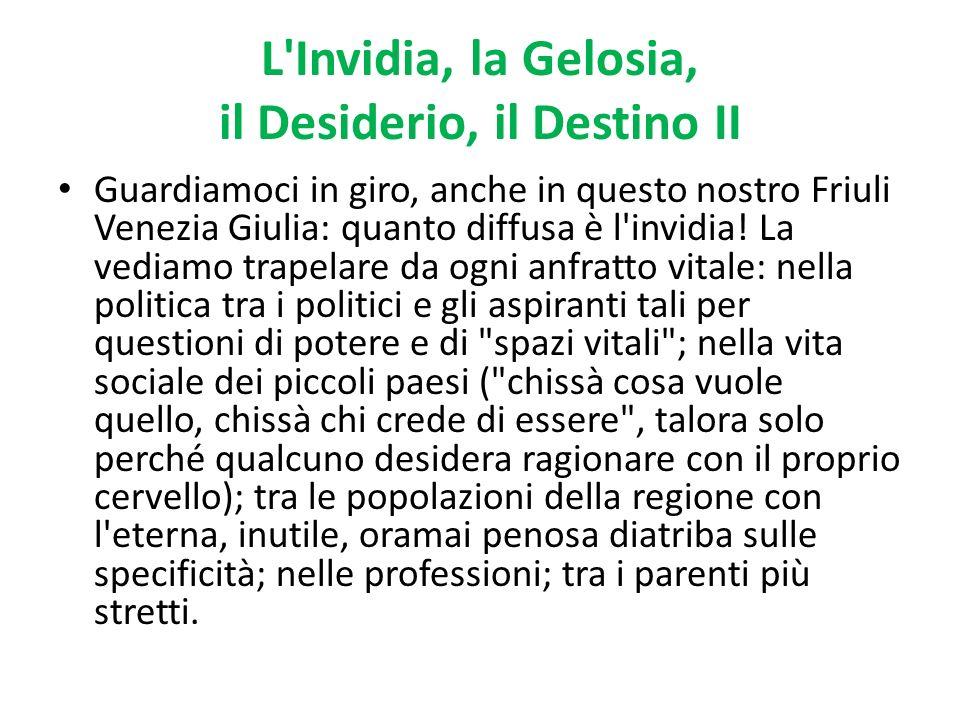 L Invidia, la Gelosia, il Desiderio, il Destino II