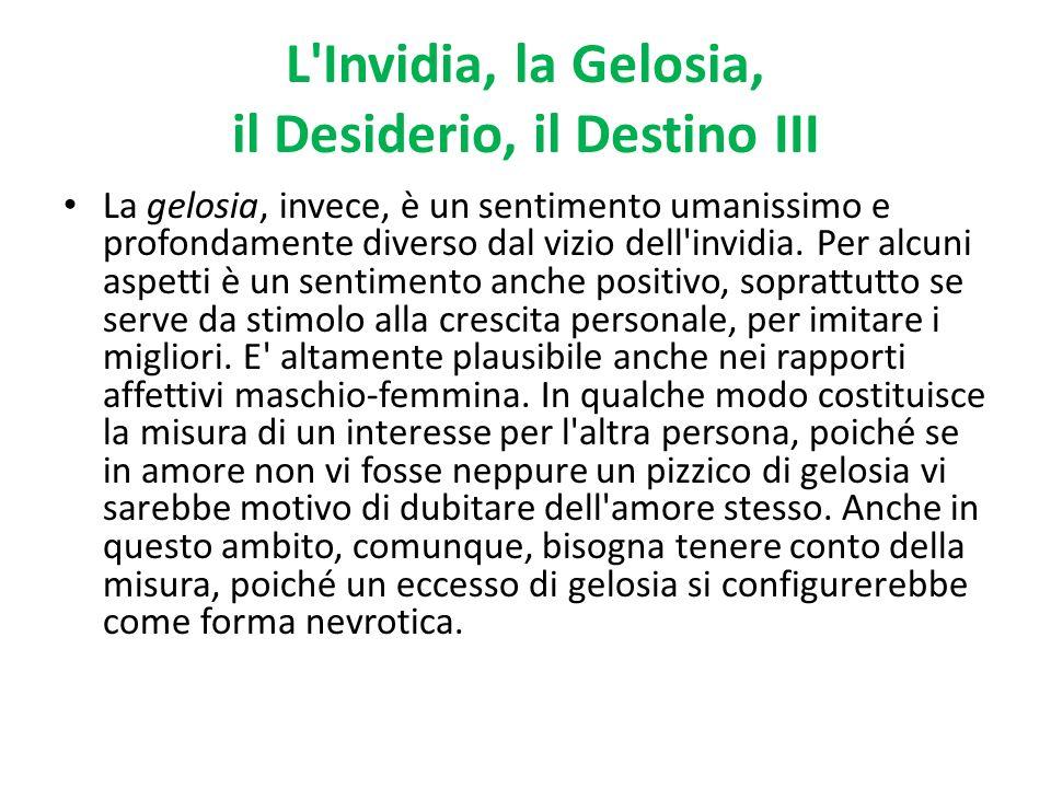 L Invidia, la Gelosia, il Desiderio, il Destino III