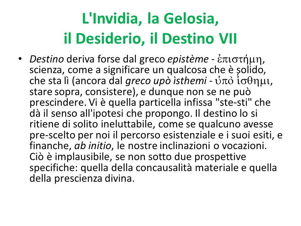 L Invidia, la Gelosia, il Desiderio, il Destino VII