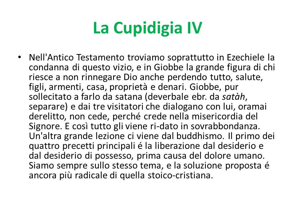 La Cupidigia IV