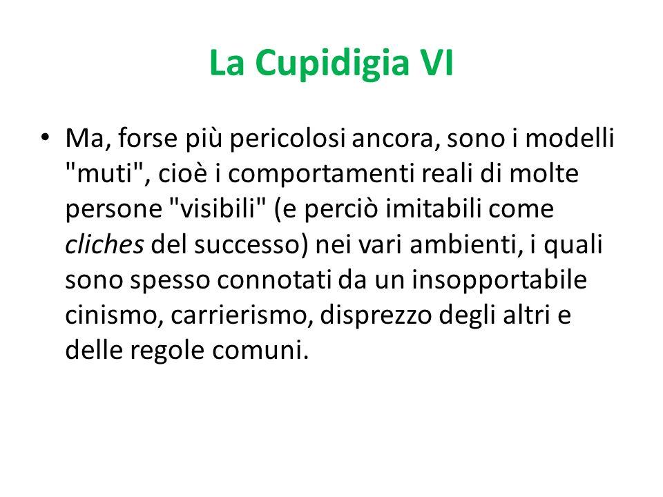 La Cupidigia VI