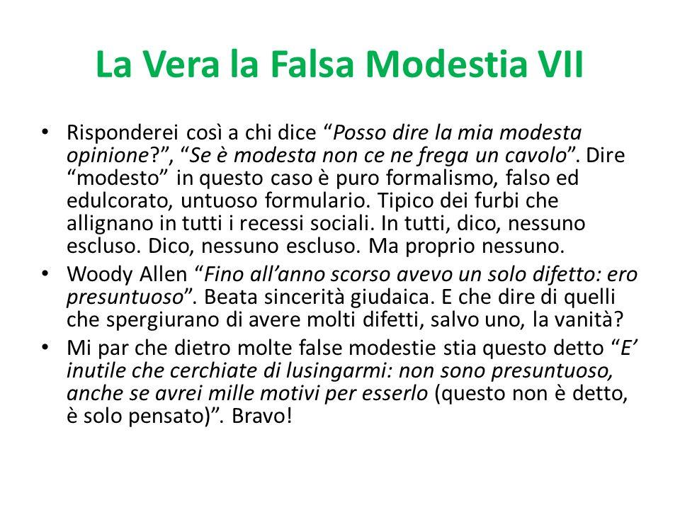 La Vera la Falsa Modestia VII