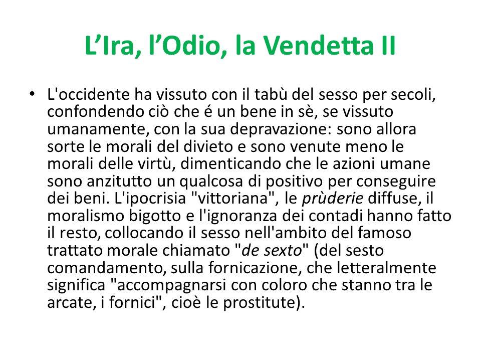 L'Ira, l'Odio, la Vendetta II