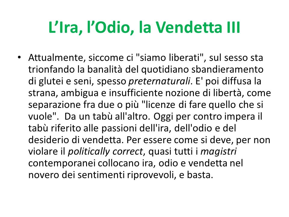 L'Ira, l'Odio, la Vendetta III