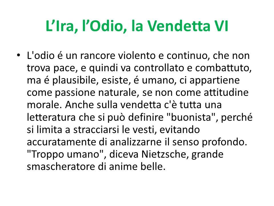 L'Ira, l'Odio, la Vendetta VI