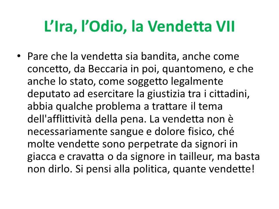 L'Ira, l'Odio, la Vendetta VII