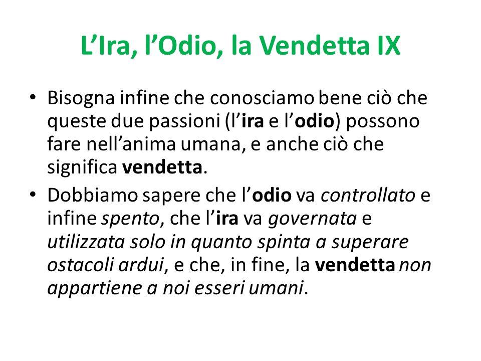 L'Ira, l'Odio, la Vendetta IX
