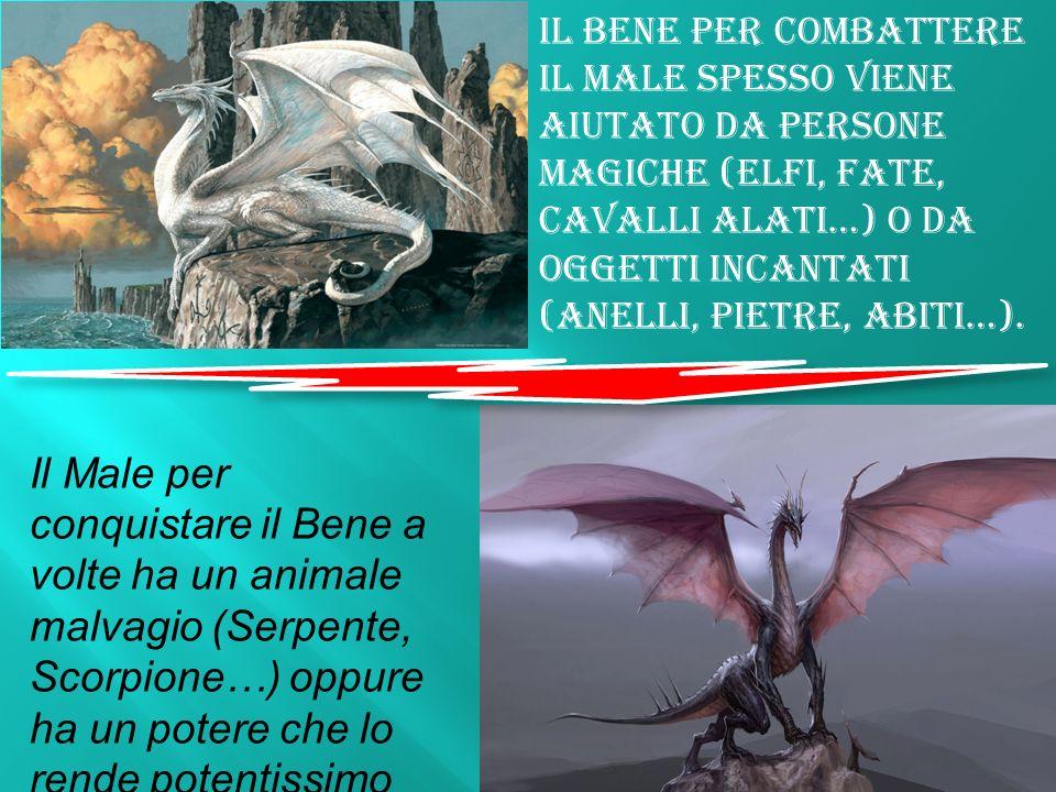 Il Bene per combattere il Male spesso viene aiutato da persone magiche (Elfi, Fate, Cavalli alati…) o da oggetti incantati (Anelli, Pietre, Abiti…).