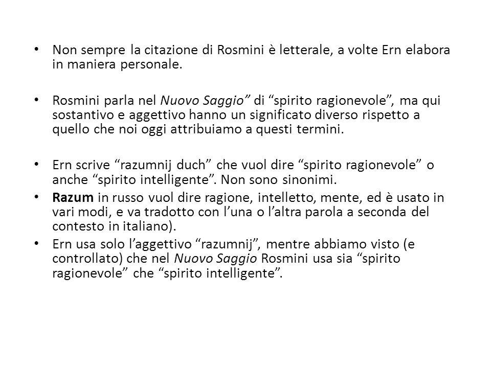 Non sempre la citazione di Rosmini è letterale, a volte Ern elabora in maniera personale.