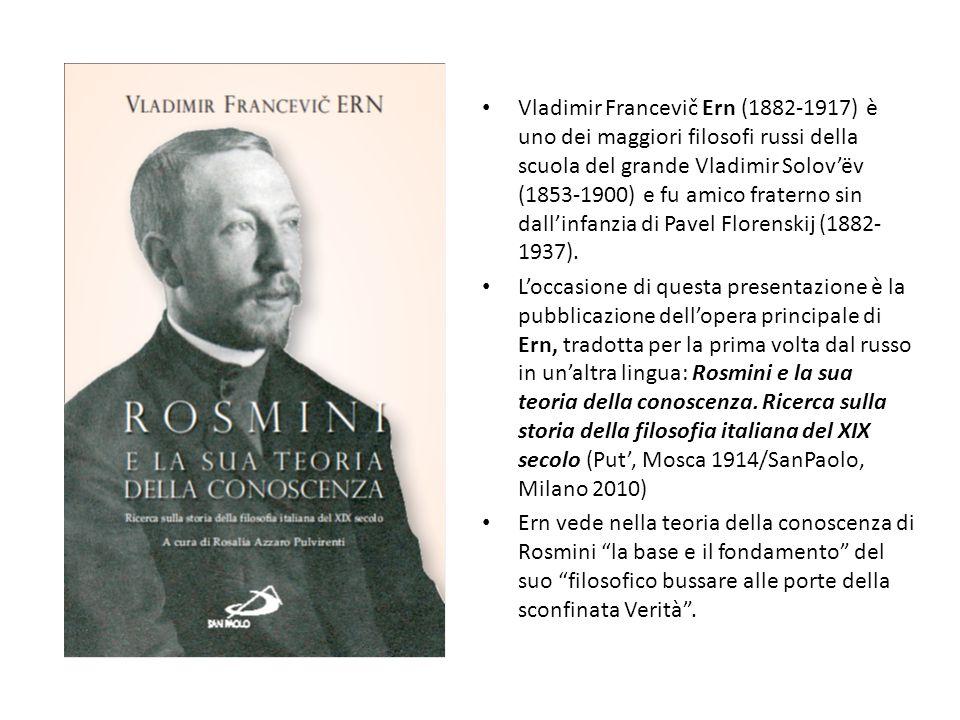 Vladimir Francevič Ern (1882-1917) è uno dei maggiori filosofi russi della scuola del grande Vladimir Solov'ëv (1853-1900) e fu amico fraterno sin dall'infanzia di Pavel Florenskij (1882-1937).