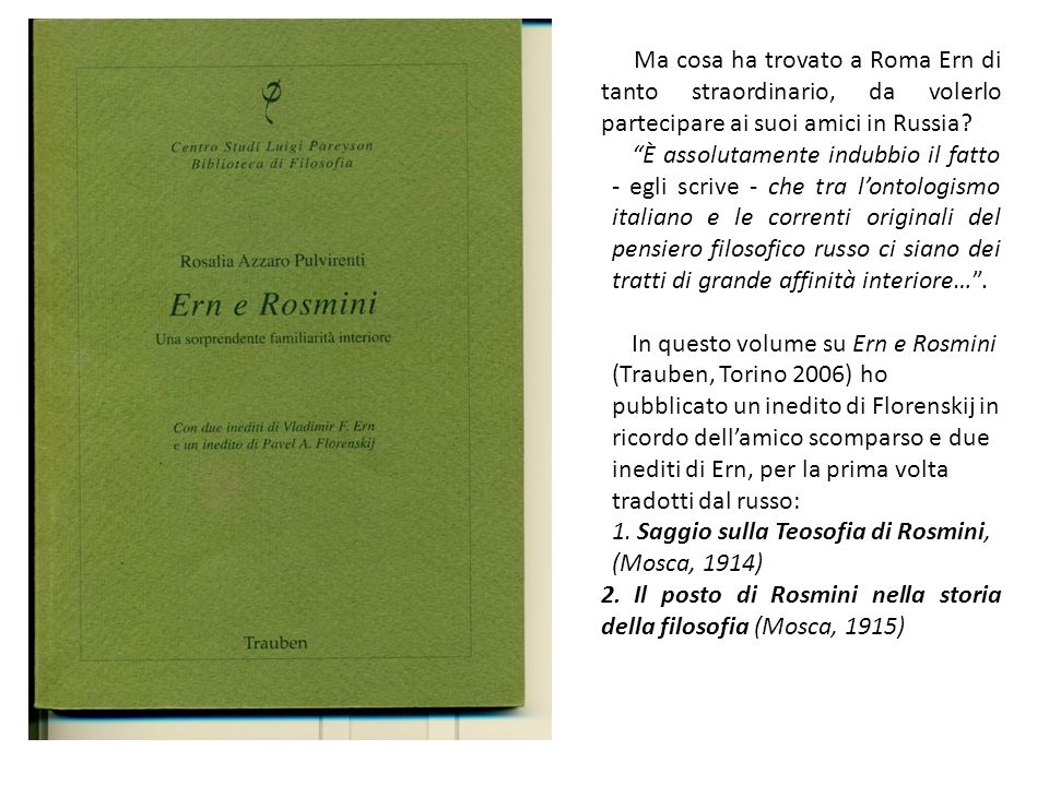Ma cosa ha trovato a Roma Ern di tanto straordinario, da volerlo partecipare ai suoi amici in Russia