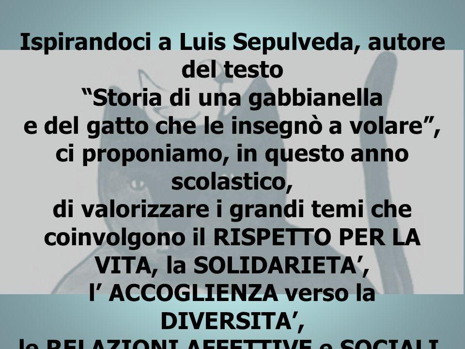 Ispirandoci a Luis Sepulveda, autore del testo
