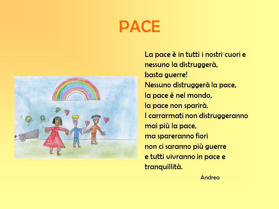 PACE La pace è in tutti i nostri cuori e nessuno la distruggerà,