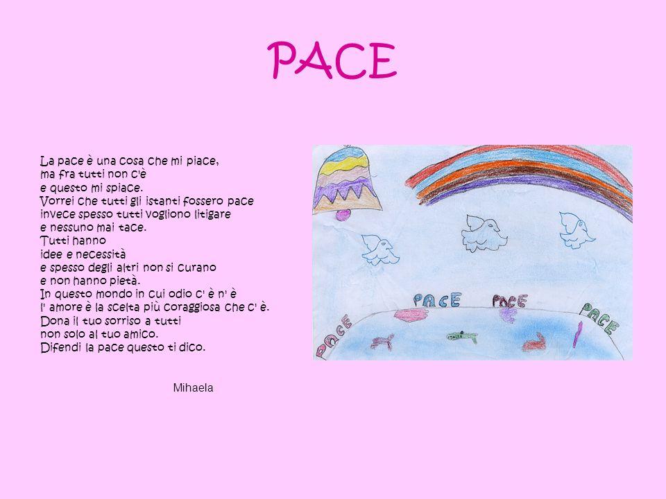PACE La pace è una cosa che mi piace, ma fra tutti non c è