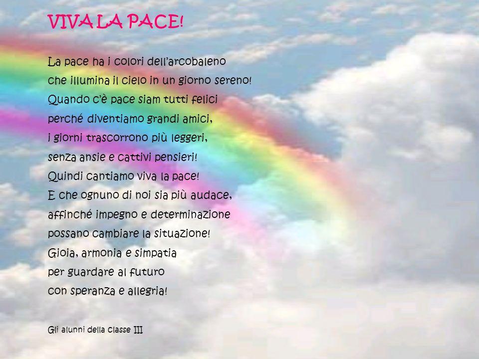 VIVA LA PACE! La pace ha i colori dell'arcobaleno