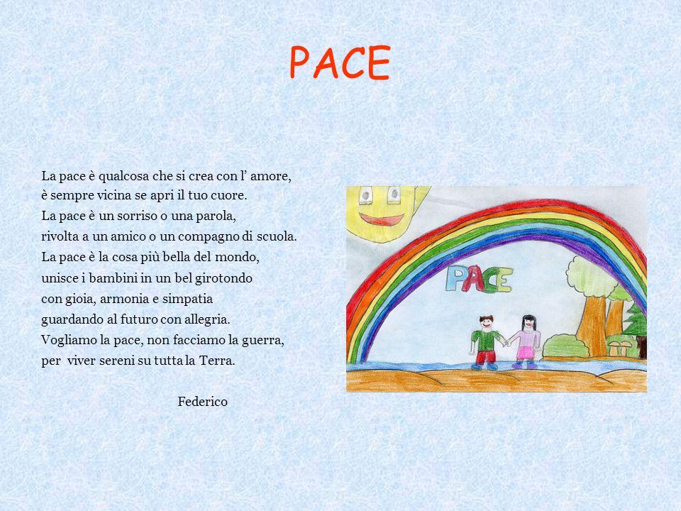PACE La pace è qualcosa che si crea con l' amore,