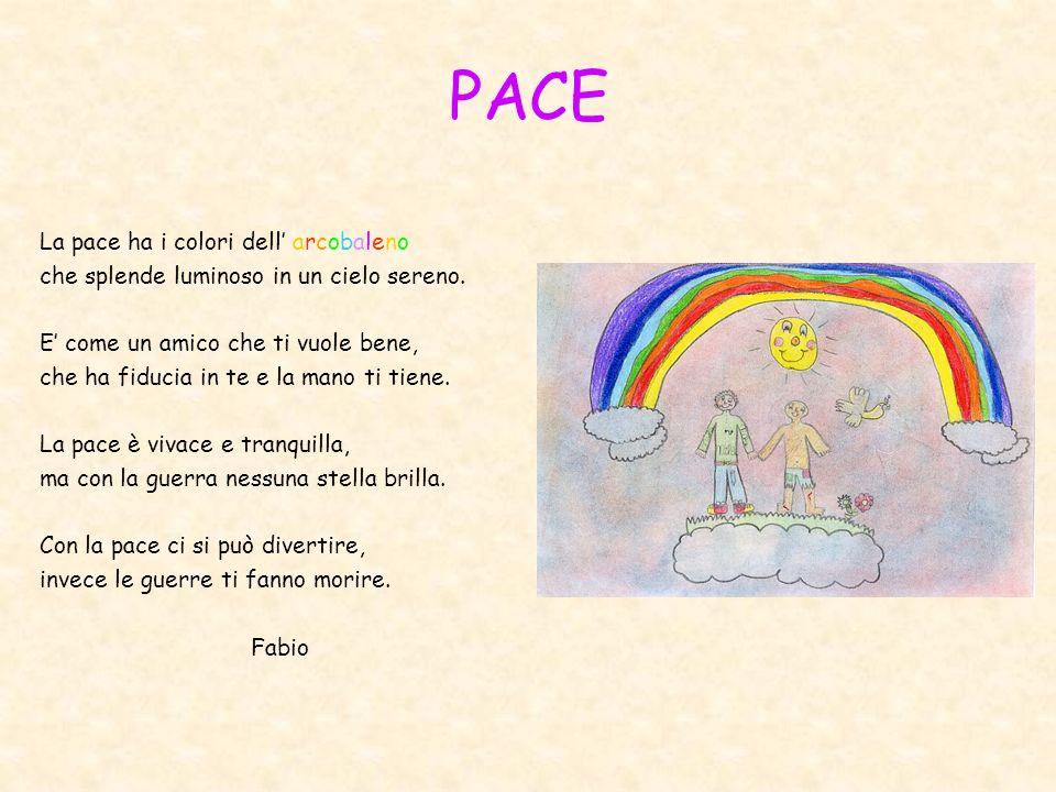 PACE La pace ha i colori dell' arcobaleno
