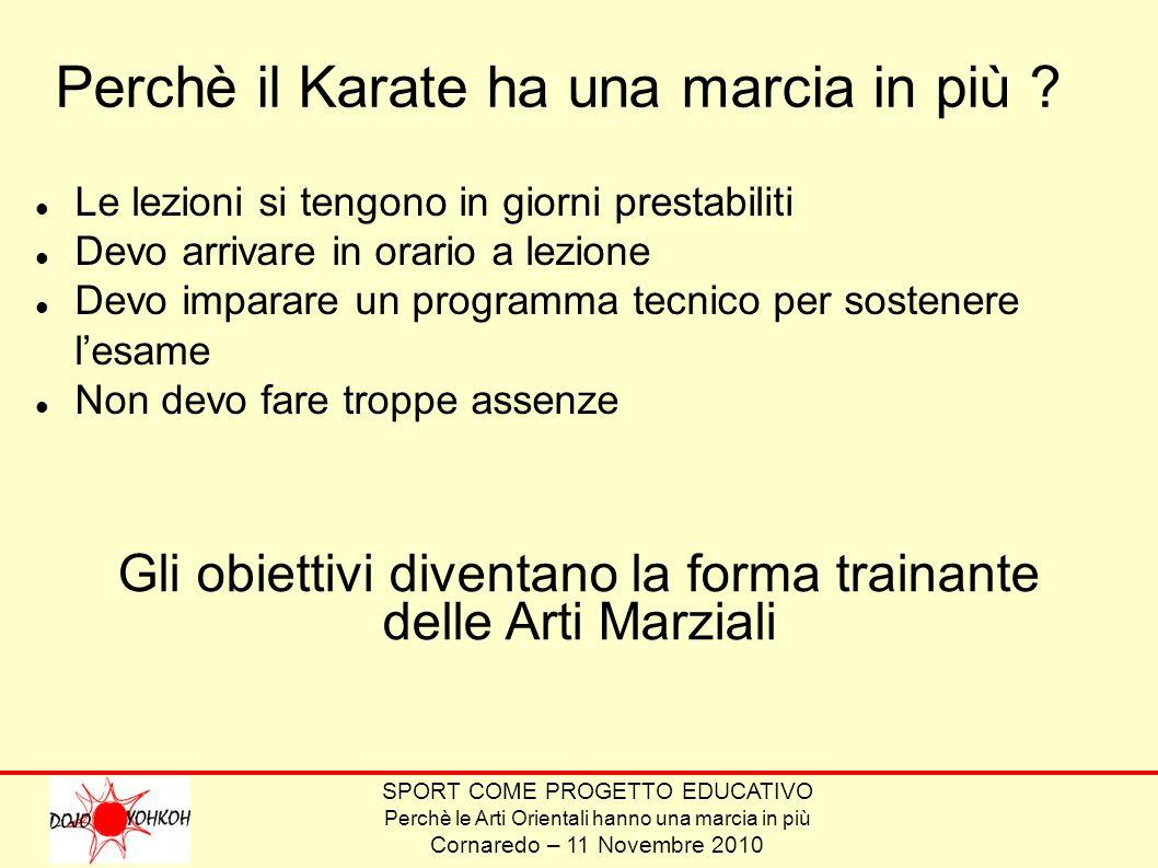 Perchè il Karate ha una marcia in più
