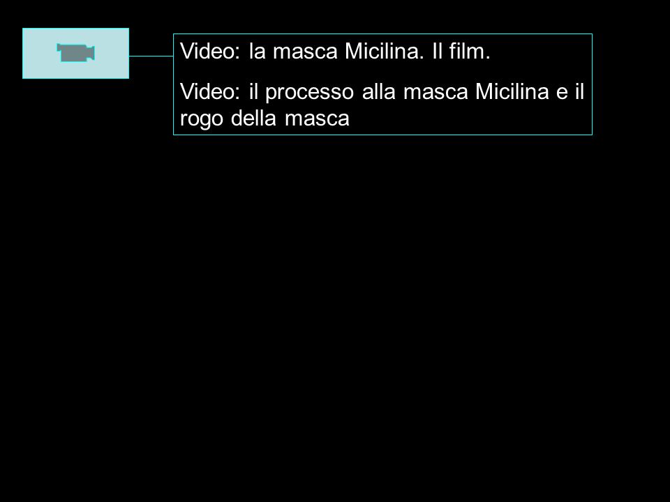 Video: la masca Micilina. Il film.