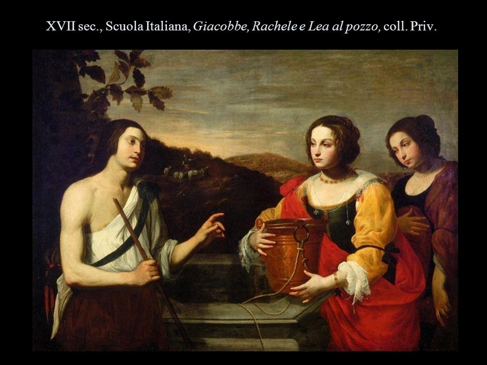XVII sec. , Scuola Italiana, Giacobbe, Rachele e Lea al pozzo, coll