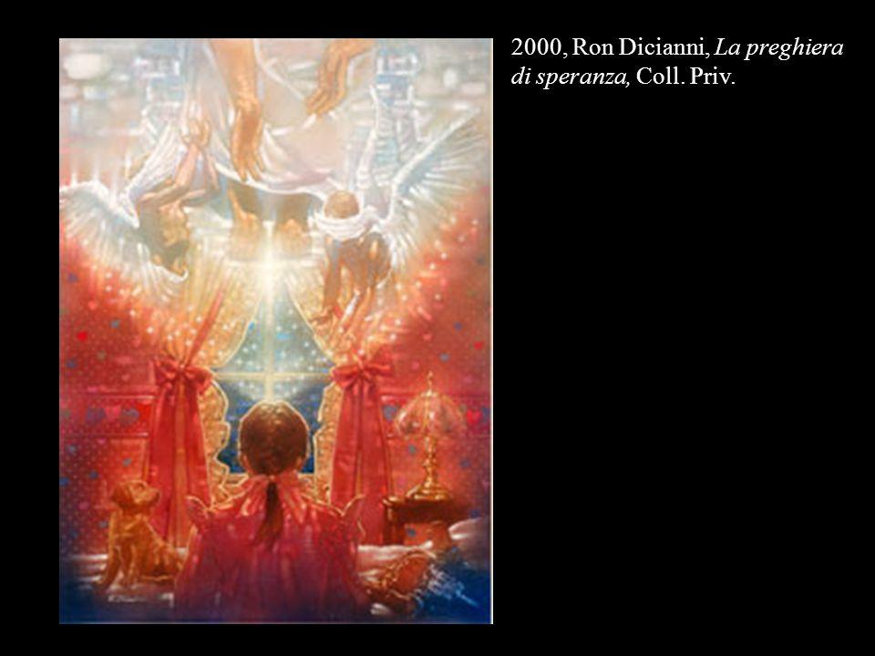 2000, Ron Dicianni, La preghiera di speranza, Coll. Priv.