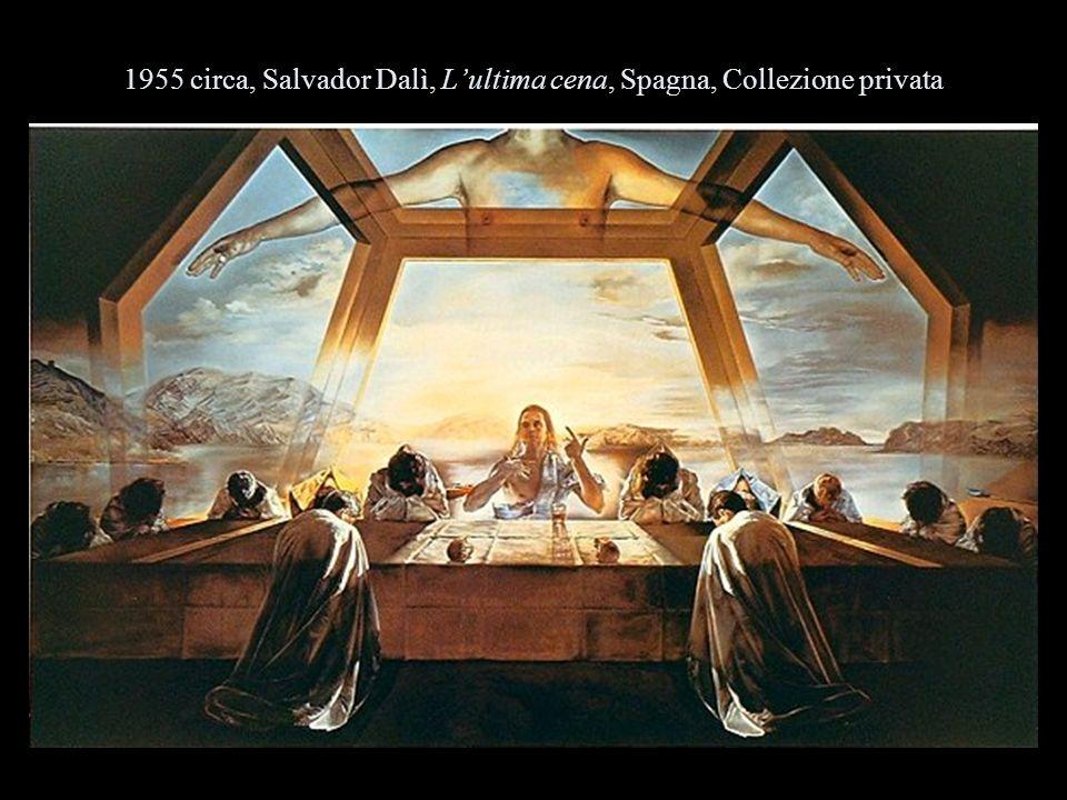1955 circa, Salvador Dalì, L'ultima cena, Spagna, Collezione privata