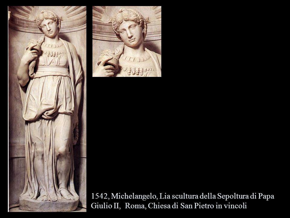 1542, Michelangelo, Lia scultura della Sepoltura di Papa Giulio II, Roma, Chiesa di San Pietro in vincoli