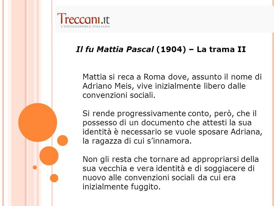 Il fu Mattia Pascal (1904) – La trama II