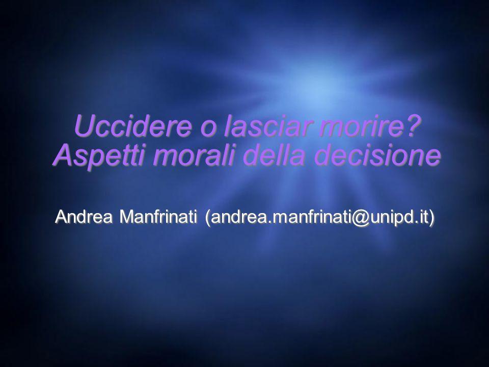 Uccidere o lasciar morire Aspetti morali della decisione