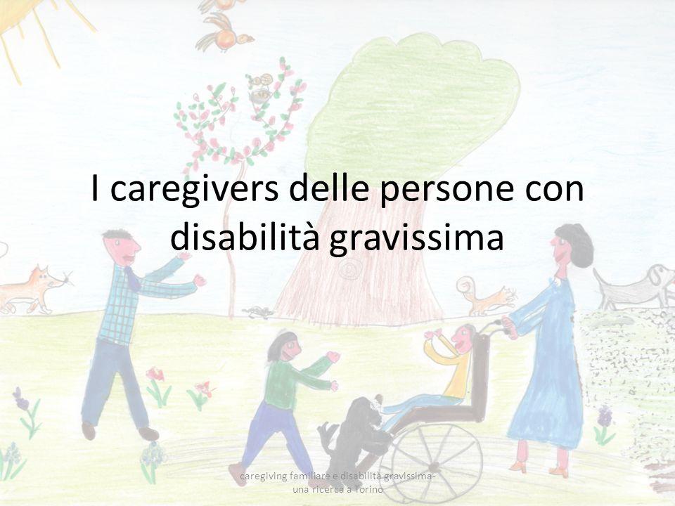 I caregivers delle persone con disabilità gravissima