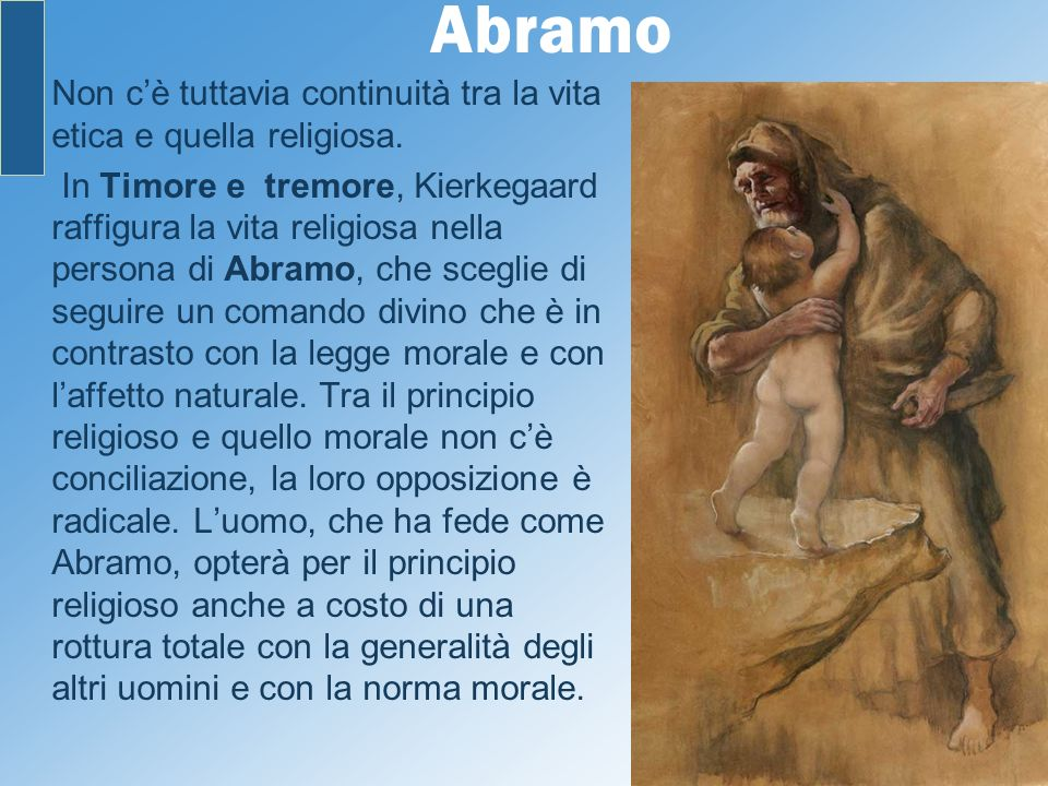 Abramo Non c'è tuttavia continuità tra la vita etica e quella religiosa.