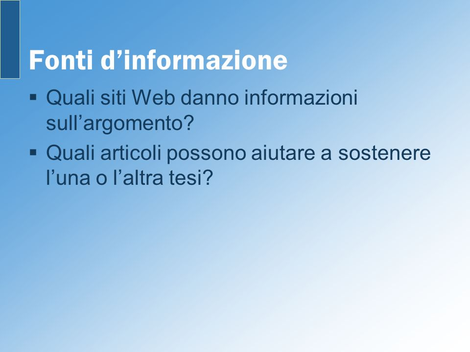Fonti d'informazione Quali siti Web danno informazioni sull'argomento